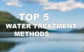 Top 5 water treatment methods